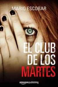 El club de los martes – Mario Escobar [ePub & Kindle]