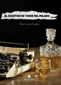 El escritor de Torre del Milano – Alex García Franks [ePub & Kindle]