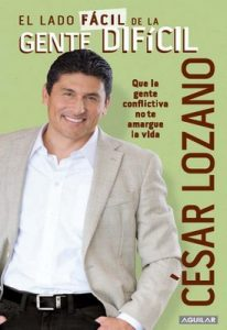 El lado fácil de la gente difícil – César Lozano [ePub & Kindle]