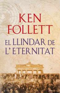 El llindar de l'eternitat (The Century 3) – Ken Follett [ePub & Kindle] [Catalán]