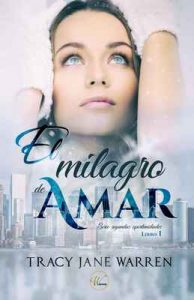 El milagro de amar (Segundas oportunidades nº 1) – Tracy Jane Warren [ePub & Kindle]