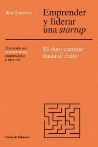 Emprender y liderar una startup: El duro camino has el éxito – Ben Horowitz [ePub & Kindle]