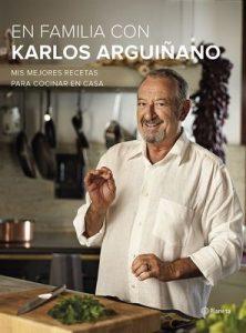 En familia con Karlos Arguiñano: Mis mejores recetas para cocinar en casa – Karlos Arguiñano [ePub & Kindle]