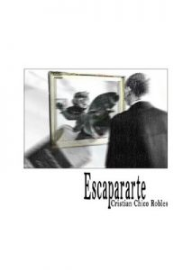 Escapararte: Poemario – Cristian Chico Robles [ePub & Kindle]
