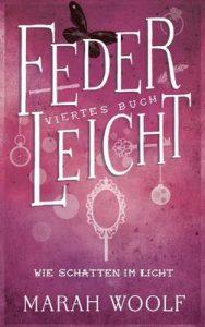 FederLeicht. Wie Schatten im Licht (FederLeichtSaga 4) – Marah Woolf, Carolin Liepins [ePub & Kindle] [German]