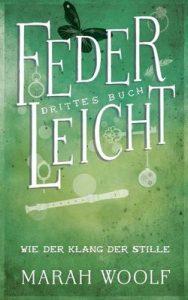 FederLeicht. Wie der Klang der Stille (FederLeichtSaga 3) – Marah Woolf, Carolin Liepins [ePub & Kindle] [German]