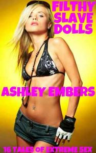 Filthy Slave Dolls: 16 Tales Of Extreme Sex – Ashley Embers [ePub & Kindle] [English]