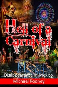 Hell of a Carnival: Disappearance In Mexico – Michael Rooney, Juan Luis Chavez [ePub & Kindle] [English]