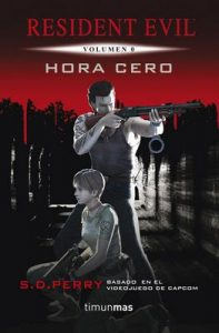 Hora cero: Resident Evil Vol. 0 – S. D. Perry [ePub & Kindle]