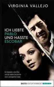 Ich liebte Pablo und hasste Escobar: Ein Gangster, eine Diva und die wahre Geschichte einer unmöglichen Liebe – Virginia Vallejo, Andreas Simon dos Santos [ePub & Kindle] [German]