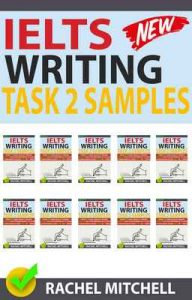 Ielts Writing Task 2 Samples : Over 450 High-Quality Model Essays for Your Reference to Gain a High Band Score 8.0+ In 1 Week (Box set) – Rachel Mitchell [ePub & Kindle] [English]