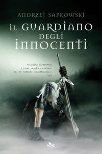 Il guardiano degli innocenti La saga di Geralt di Rivia [vol. 1] – Andrzej Sapkowski, R. Belletti [ePub & Kindle] [Italian]