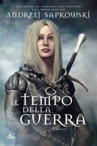 Il tempo della guerra: La saga dI Geralt di Rivia [vol. 4] – Andrzej Sapkowski, R. Belletti [ePub & Kindle] [Italian]