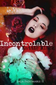Incontrolable: Saga Indomable II – Kattie Black [ePub & Kindle]