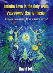 Infinite Love Is The Only Truth: Everything Else Is An Illusion – David Icke [ePub & Kindle] [English]