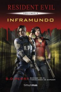 Inframundo: Resident Evil. Volumen 4 – S.D. Perry [ePub & Kindle]