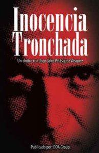 Inocencia Tronchada: Un tintico con Jhon Jairo Velásquez Vásquez – Arcadio Fernández, David Santiago [ePub & Kindle]