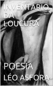 Inventário da loucura: Poesia – Léo Asfora [ePub & Kindle] [Portuguese]