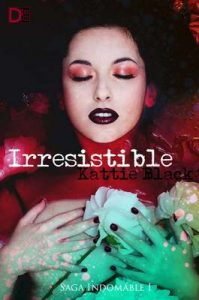 Irresistible: Saga Indomable I – Kattie Black [ePub & Kindle]