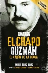 "Joaquín ""El Chapo"" Guzmán: El Varón de la Droga – Andrés López López [ePub & Kindle]"