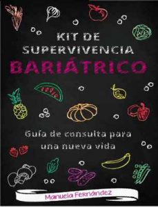 Kit de supervivencia bariátrico: Guía de consulta para una nueva vida – Manuela Fernández [ePub & Kindle]