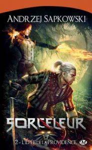 L'Épée de la providence: Sorceleur, T2 – Andrzej Sapkowski [ePub & Kindle] [French]