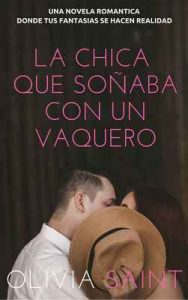 La Chica que Soñaba con un Vaquero: Novela Romantica (Novela Romántica del Oeste nº 1) – Olivia Saint [ePub & Kindle]
