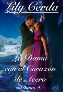La Dama con el Corazón de Acero (Las Damas nº 2) – Lily Cerda [ePub & Kindle]