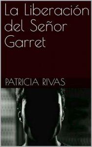 La Liberación del Señor Garret – Patricia Rivas [ePub & Kindle]