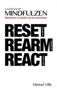 La Práctica del Mindfulzen. Meditación y Gestión de emociones. Reset. Rearm. React – Manuel Villa [ePub & Kindle]