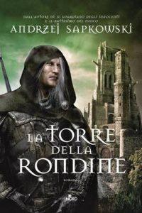 La Torre della Rondine: La saga di Geralt di Rivia [vol. 6] – Andrzej Sapkowski, Raffaella Belletti [ePub & Kindle] [Italian]