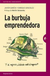 La burbuja emprendedora – Javier García Álvarez, González Arbués [ePub & Kindle]