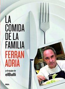 La comida de la familia (Gastronomía y Cocina) – Ferran Adrià [ePub & Kindle]
