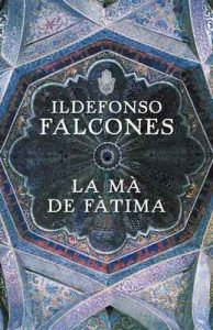 La mà de Fàtima – Ildefonso Falcones [ePub & Kindle] [Catalán]