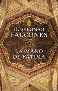 La mano de Fátima – Ildefonso Falcones [ePub & Kindle]