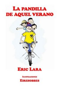La pandilla de aquel verano – Eric Lara, Irlanda Chávez, Eirehobbes [ePub & Kindle]