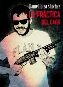 La práctica del caos: Mafia y huida – Daniel Ibiza [ePub & Kindle]