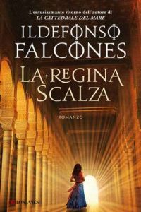 La regina scalza – Ildefonso Falcones [ePub & Kindle] [Italian]