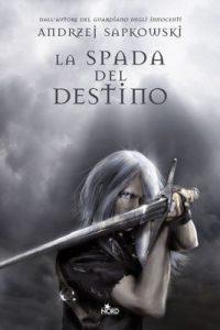 La spada del destino: La saga di Geralt di Rivia [vol. 2] – Andrzej Sapkowski, R. Belletti [ePub & Kindle] [Italian]