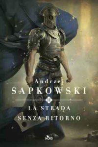 La strada senza ritorno – Andrzej Sapkowski [ePub & Kindle] [Italian]