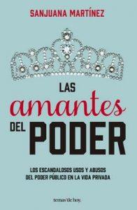 Las amantes del poder: Los escandalosos usos y abusos del poder público en la vida privada – Sanjuana Martínez [ePub & Kindle]
