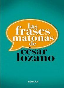 Las frases matonas de César Lozano – César Lozano [ePub & Kindle]