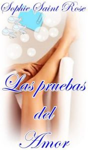 Las pruebas del amor – Sophie Saint Rose [ePub & Kindle]