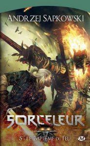 Le Baptême du feu: Sorceleur, T5 – Andrzej Sapkowski, Caroline Raszka-Dewez [ePub & Kindle] [French]