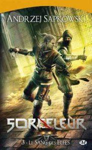 Le Sang des elfes: Sorceleur, T3 – Andrzej Sapkowski, Lydia Waleryszak [ePub & Kindle] [French]