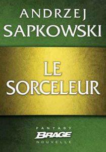 Le Sorceleur – Andrzej Sapkowski [ePub & Kindle] [French]