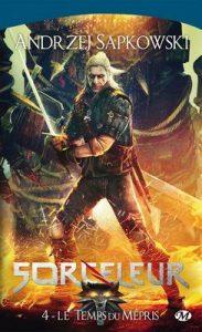 Le Temps du mépris: Sorceleur, T4 – Andrzej Sapkowski, Caroline Raszka-Dewez [ePub & Kindle] [French]