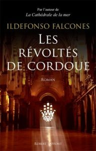 Les révoltés de Cordoue – Ildefonso Falcones, Anne Plantagenet [ePub & Kindle] [French]