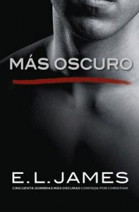 Más oscuro («Cincuenta sombras» contada por Christian Grey 2) – E.L. James [ePub & Kindle]