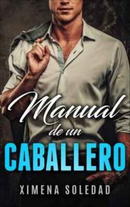 Manual de un Caballero – Ximena Soledad, Felipe Jadrijevic [ePub & Kindle]